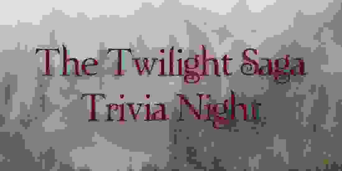 The Twilight Saga Trivia Night