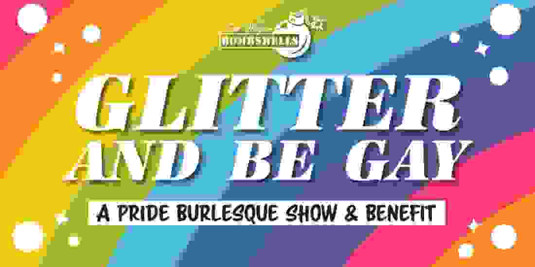 Glitter and Be Gay: A Pride Burlesque Show & Benefit Event Image