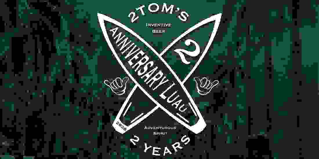 SAVE the DATE - 2Toms 2nd Anniversary Luau Event Image